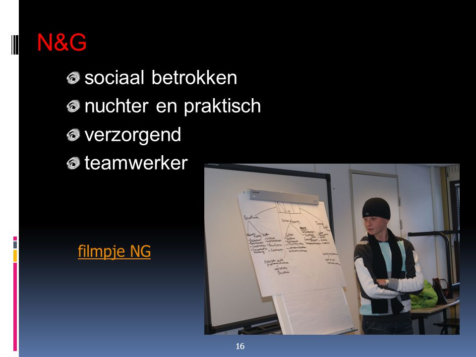 N&G sociaal betrokken nuchter en praktisch verzorgend teamwerker