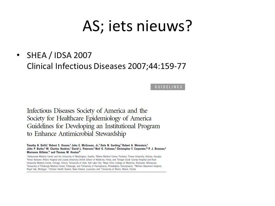AS; iets nieuws SHEA / IDSA 2007 Clinical Infectious Diseases 2007;44:159-77