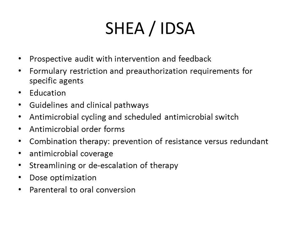 SHEA / IDSA Prospective audit with intervention and feedback