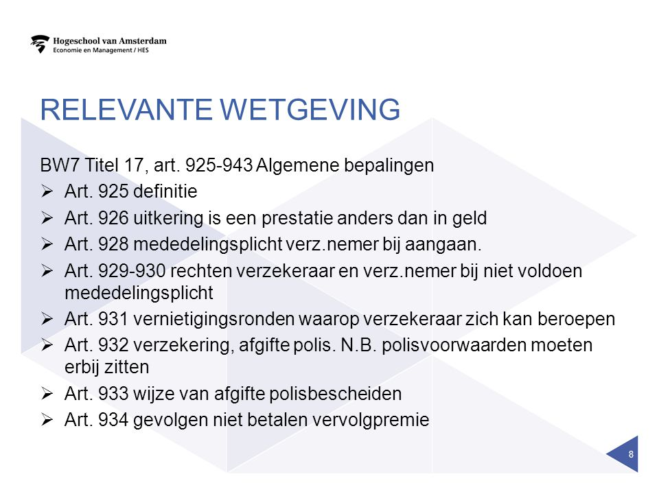 Relevante wetgeving BW7 Titel 17, art. 925-943 Algemene bepalingen