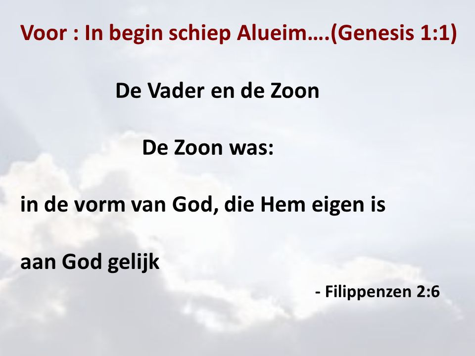 Voor : In begin schiep Alueim….(Genesis 1:1)