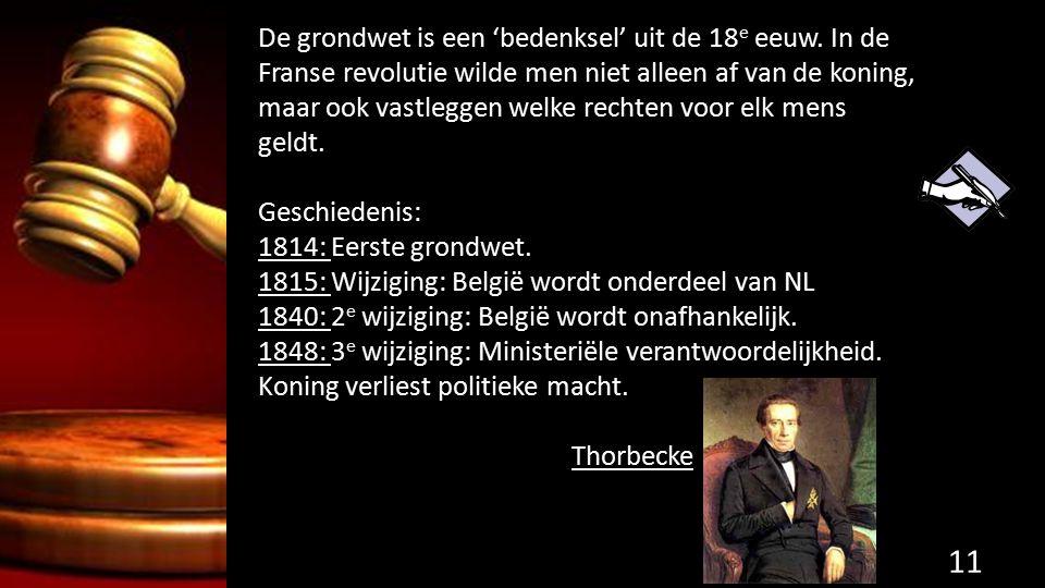 De grondwet is een 'bedenksel' uit de 18e eeuw