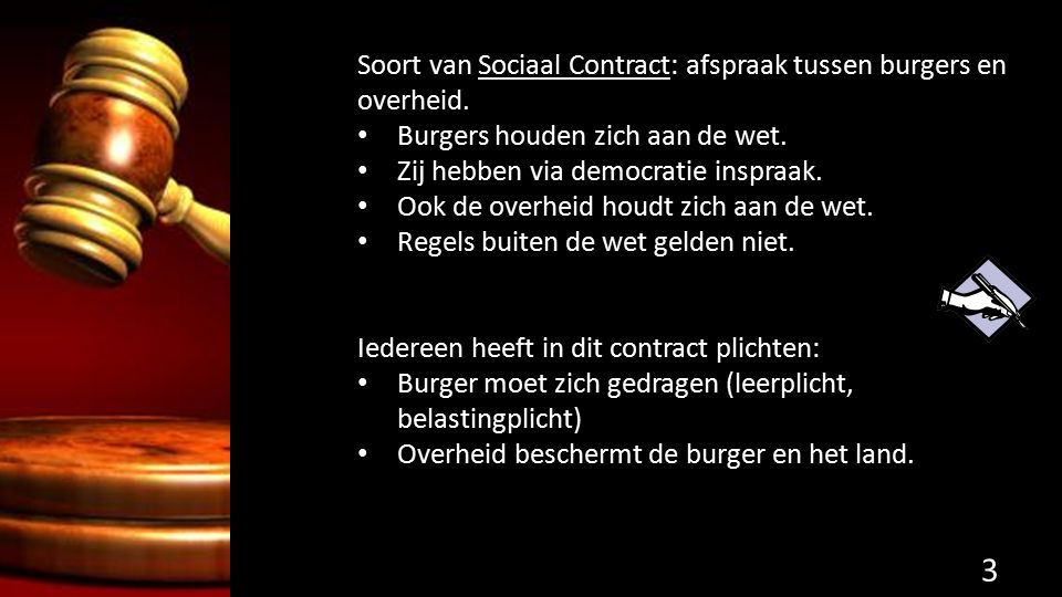 Soort van Sociaal Contract: afspraak tussen burgers en overheid.