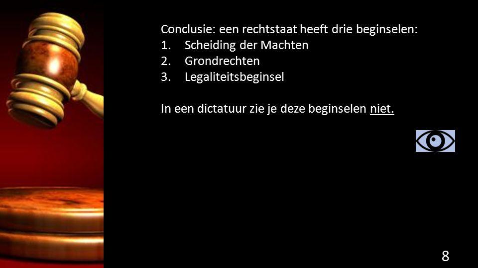 Conclusie: een rechtstaat heeft drie beginselen: