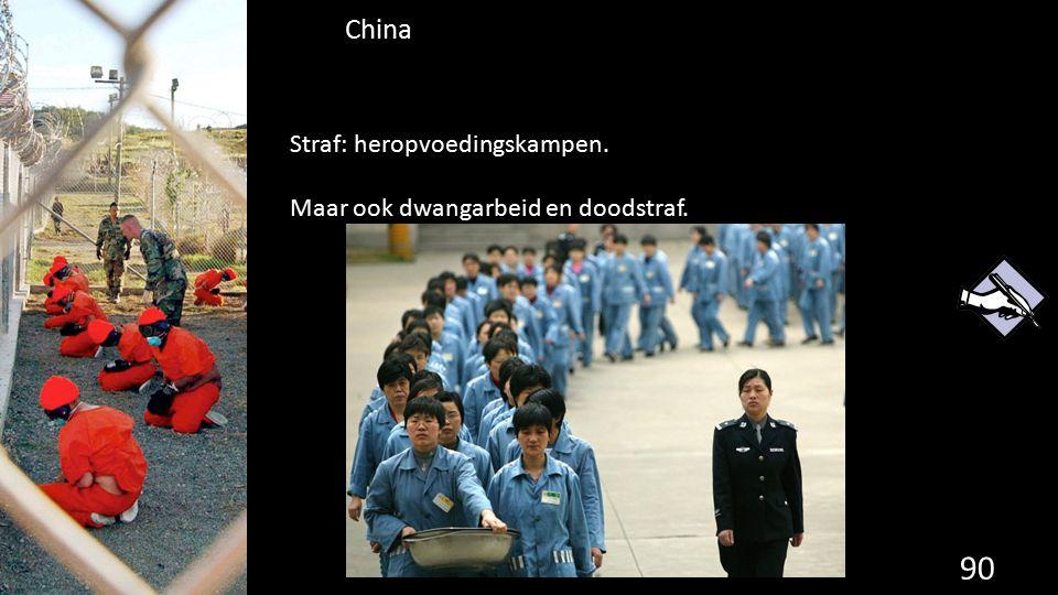 China Straf: heropvoedingskampen. Maar ook dwangarbeid en doodstraf.