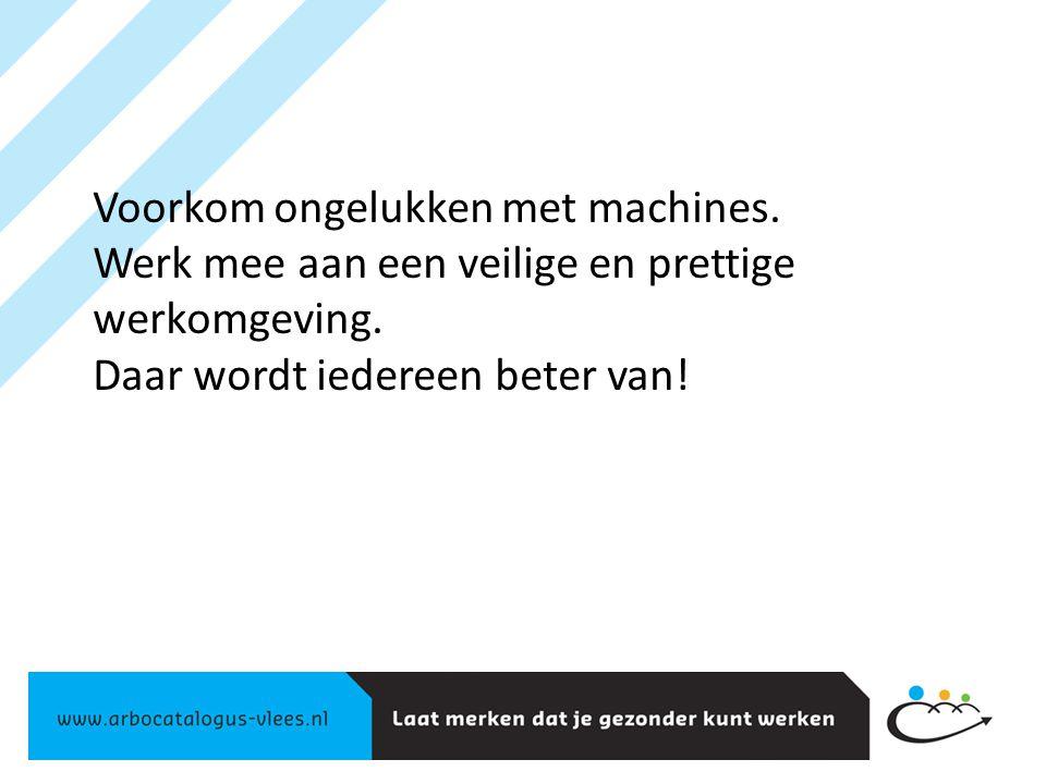 Voorkom ongelukken met machines