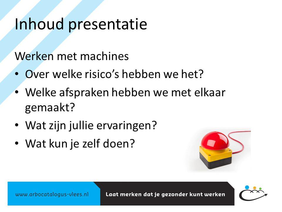 Inhoud presentatie Werken met machines