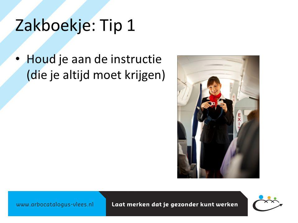 Zakboekje: Tip 1 Houd je aan de instructie (die je altijd moet krijgen)