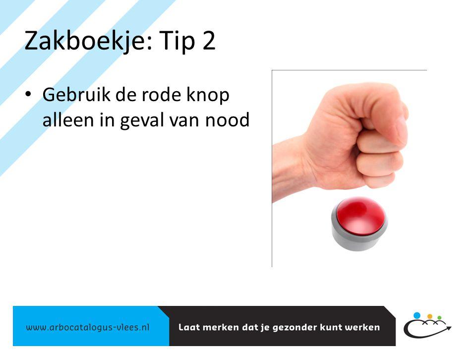 Zakboekje: Tip 2 Gebruik de rode knop alleen in geval van nood