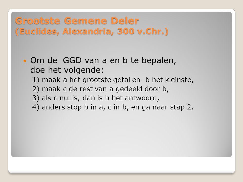 Grootste Gemene Deler (Euclides, Alexandria, 300 v.Chr.)
