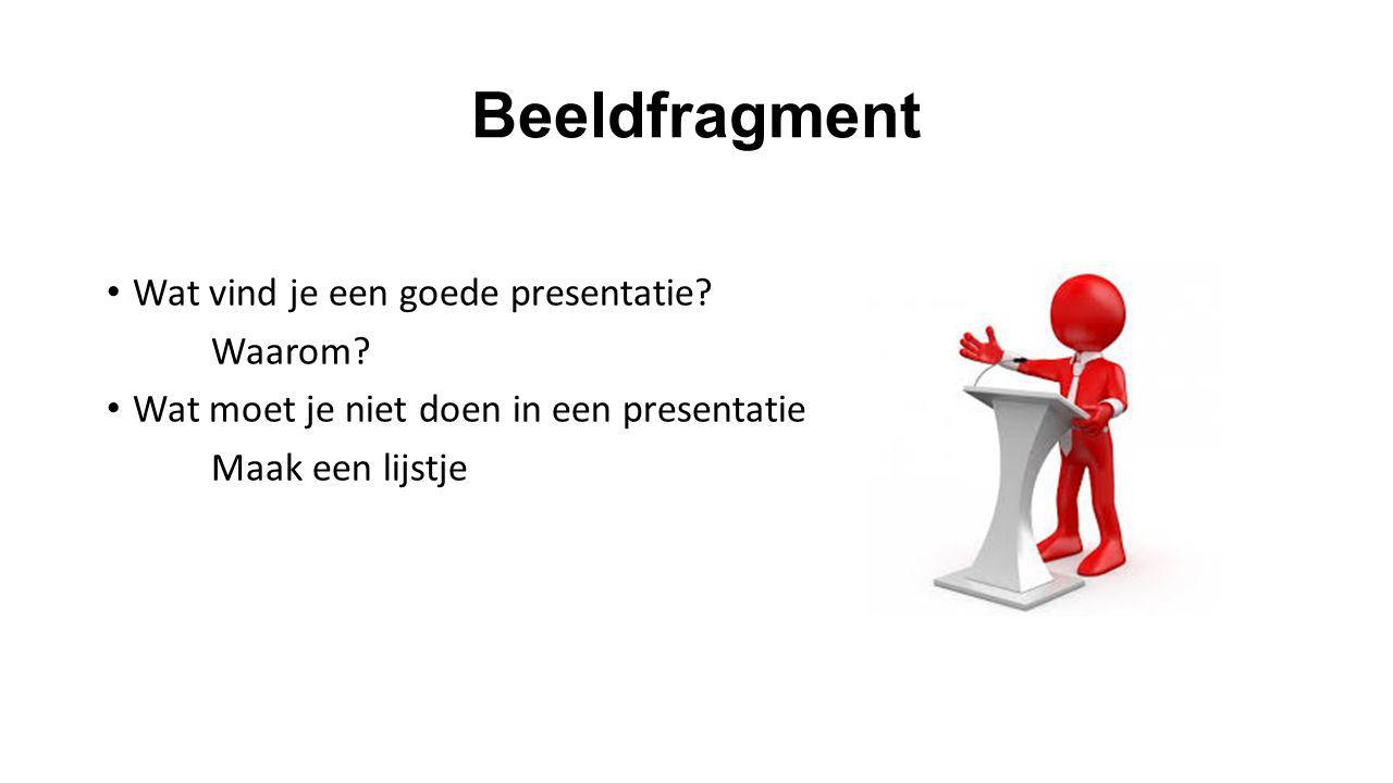 Beeldfragment Wat vind je een goede presentatie Waarom
