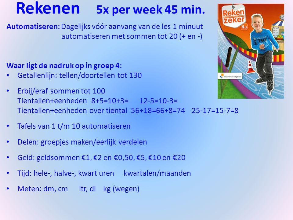 Rekenen 5x per week 45 min. Automatiseren: Dagelijks vóór aanvang van de les 1 minuut. automatiseren met sommen tot 20 (+ en -)