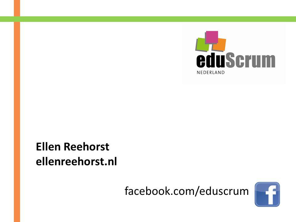 Ellen Reehorst ellenreehorst.nl facebook.com/eduscrum