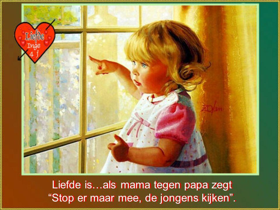 Liefde is…als mama tegen papa zegt
