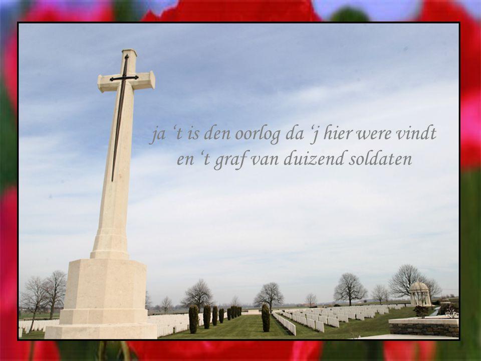 ja 't is den oorlog da 'j hier were vindt en 't graf van duizend soldaten