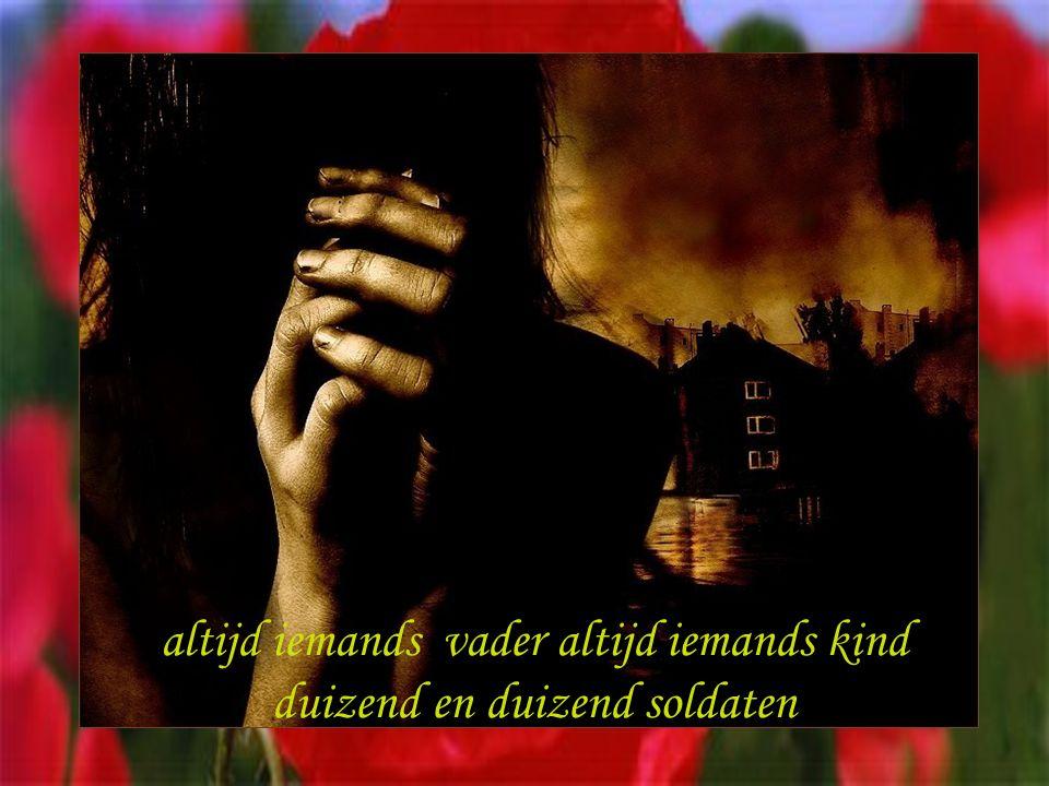 altijd iemands vader altijd iemands kind duizend en duizend soldaten