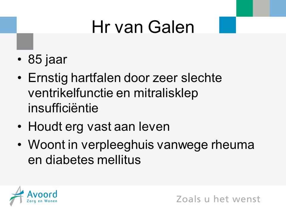 Hr van Galen 85 jaar. Ernstig hartfalen door zeer slechte ventrikelfunctie en mitralisklep insufficiëntie.