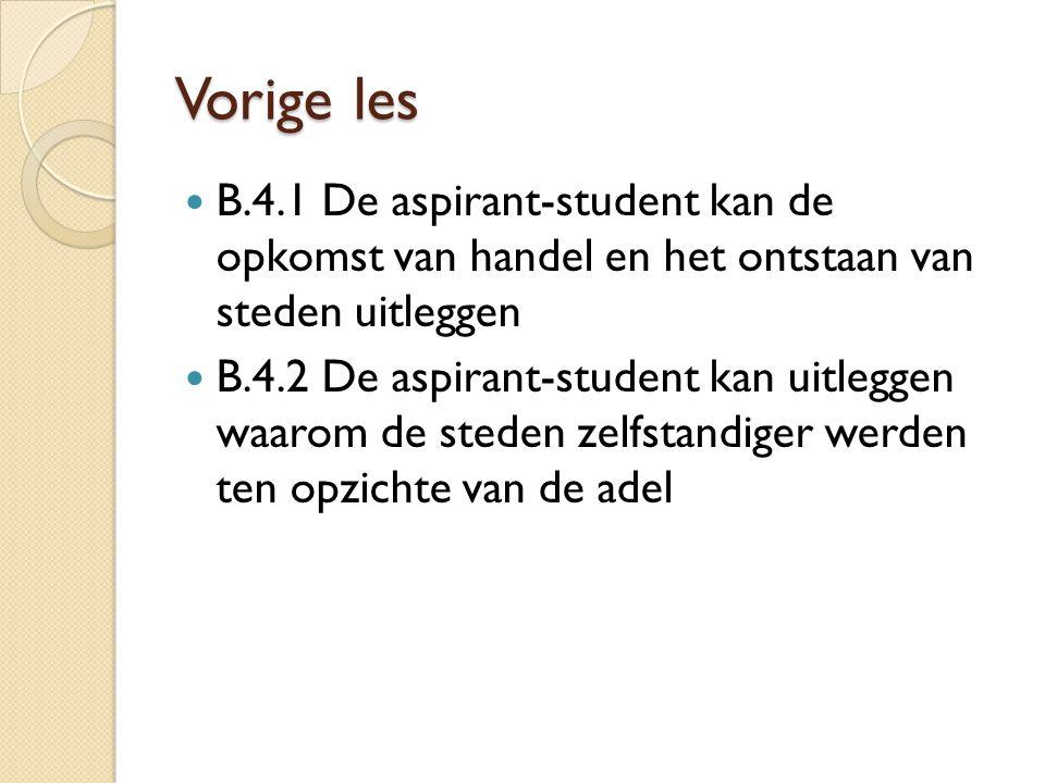 Vorige les B.4.1 De aspirant-student kan de opkomst van handel en het ontstaan van steden uitleggen.