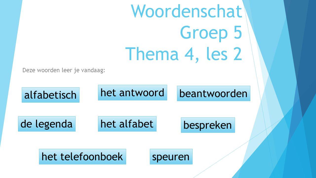 Woordenschat Groep 5 Thema 4, les 2