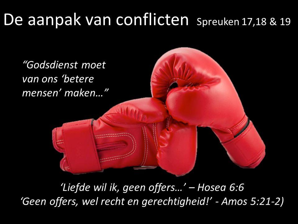 De aanpak van conflicten Spreuken 17,18 & 19