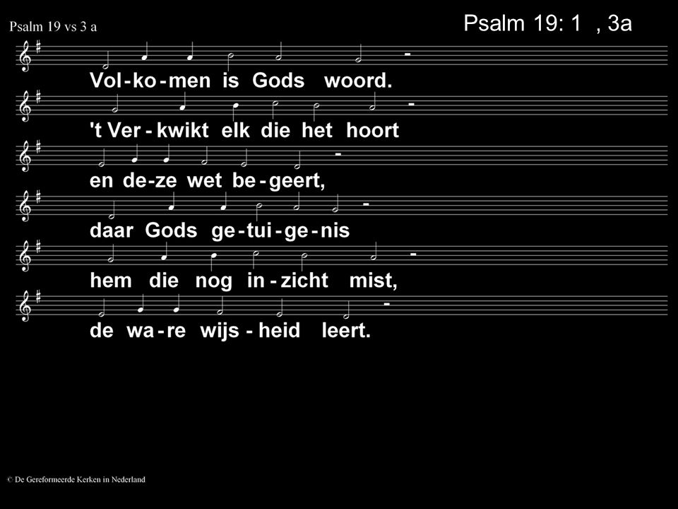 Psalm 19: 1 , 3a
