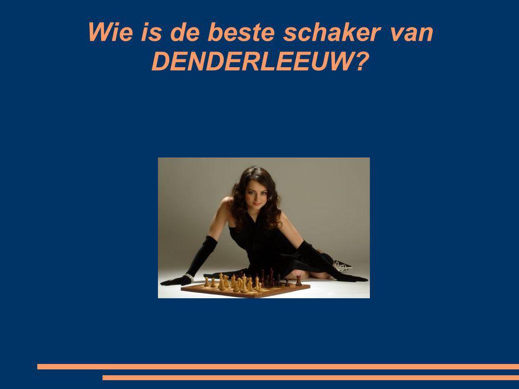 Wie is de beste schaker van DENDERLEEUW