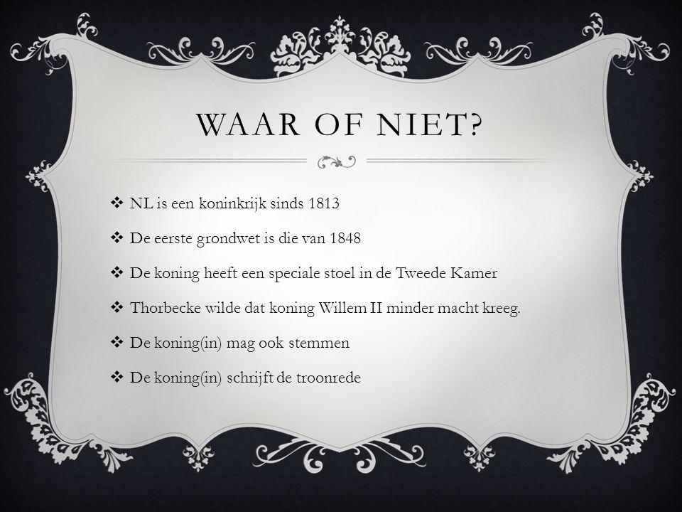 Waar of niet NL is een koninkrijk sinds 1813