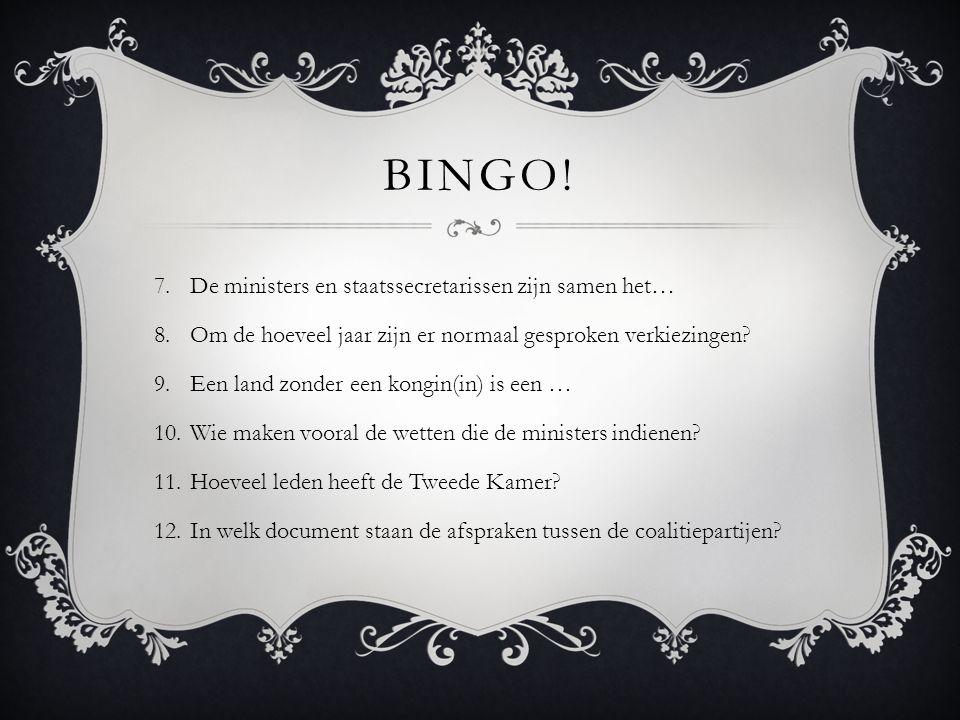 Bingo! De ministers en staatssecretarissen zijn samen het…