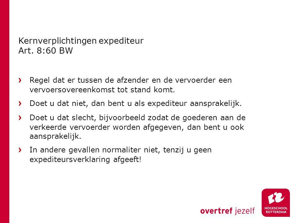 › Doet u dat niet, dan bent u als expediteur aansprakelijk.