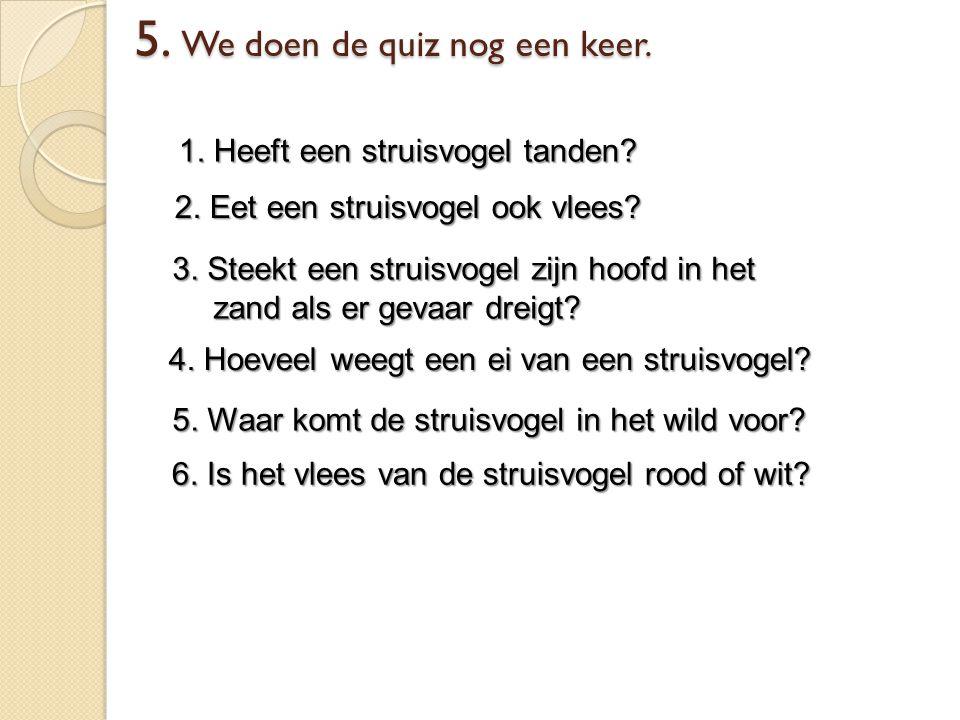 5. We doen de quiz nog een keer.