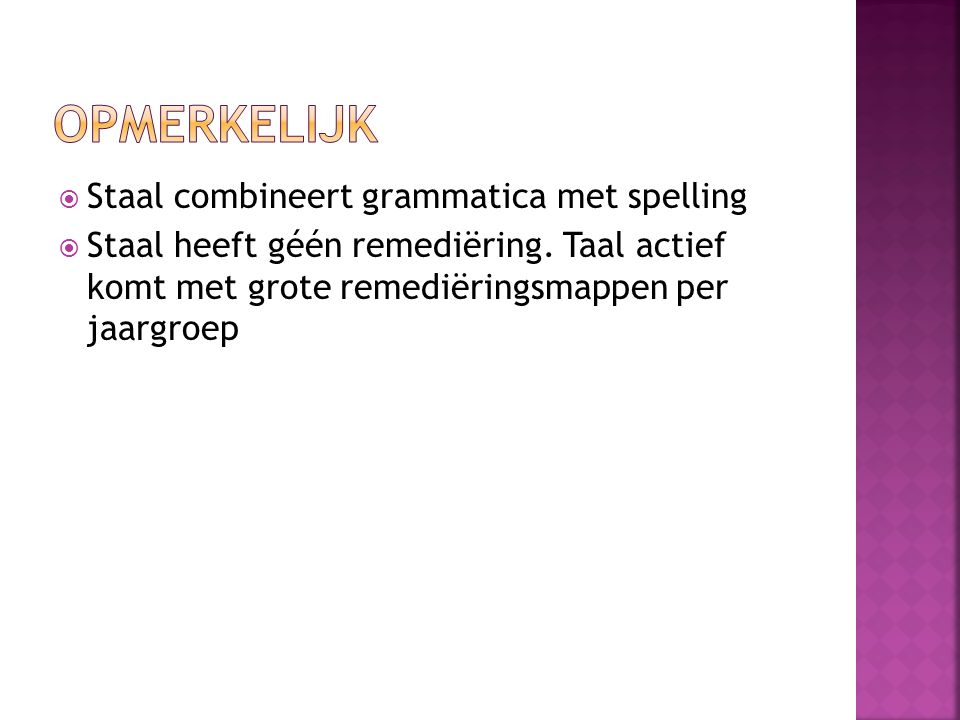 opmerkelijk Staal combineert grammatica met spelling