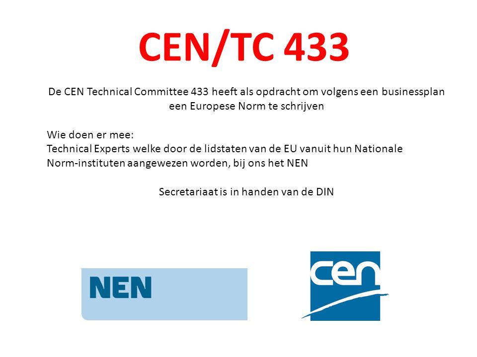 CEN/TC 433 De CEN Technical Committee 433 heeft als opdracht om volgens een businessplan. een Europese Norm te schrijven.