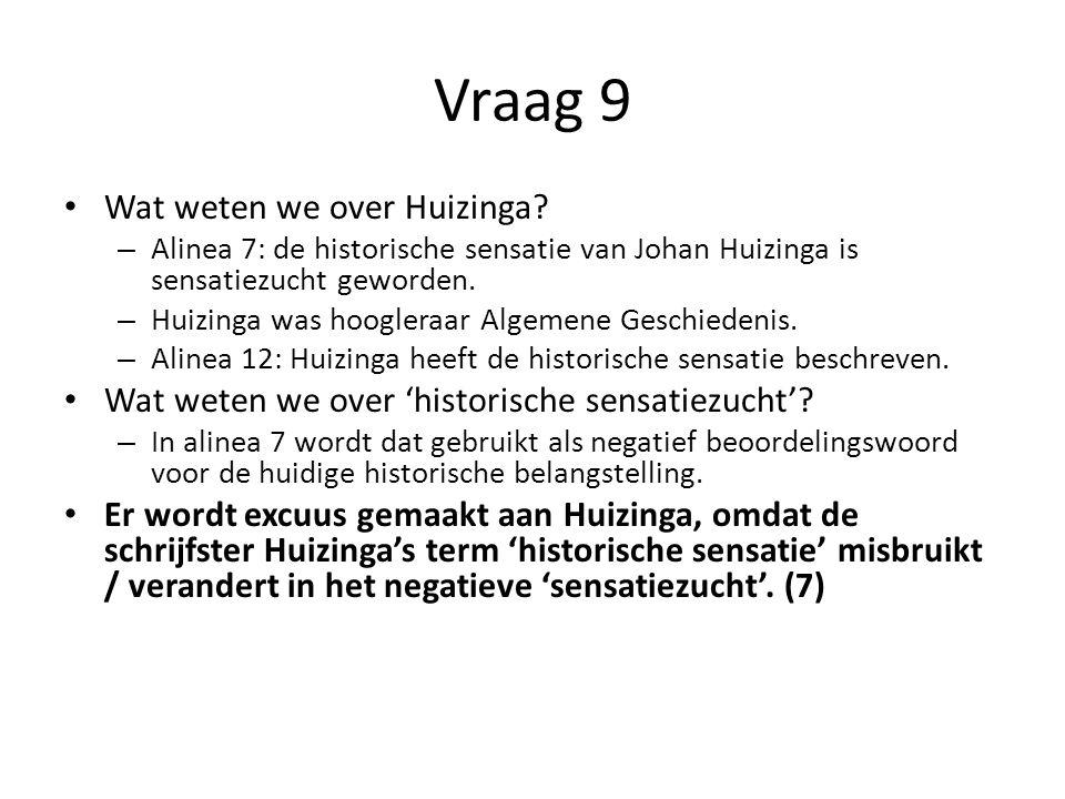 Vraag 9 Wat weten we over Huizinga