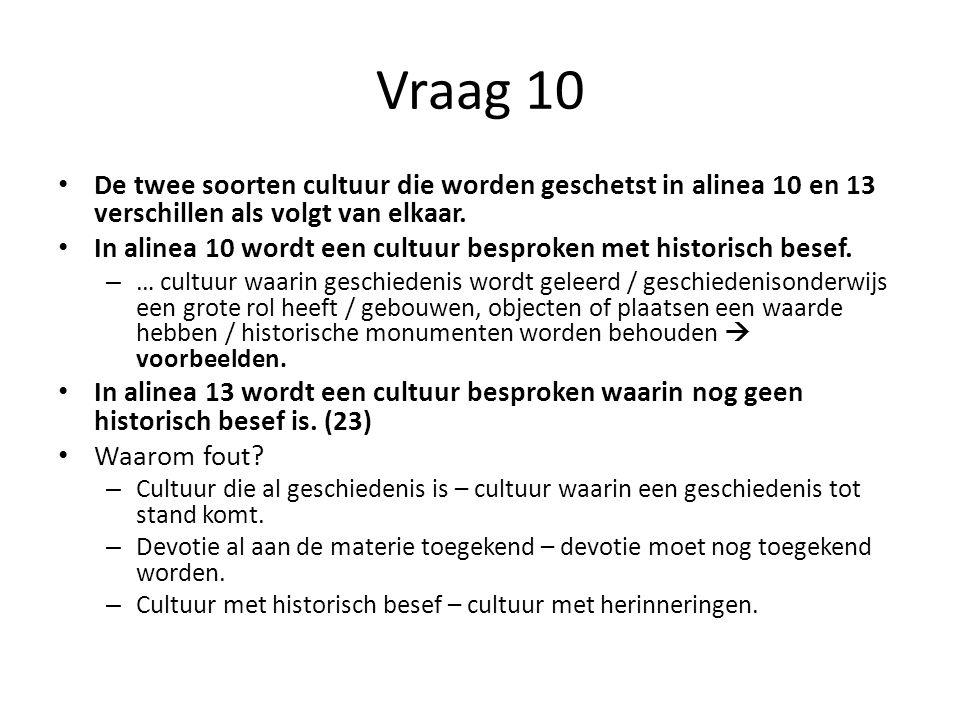 Vraag 10 De twee soorten cultuur die worden geschetst in alinea 10 en 13 verschillen als volgt van elkaar.