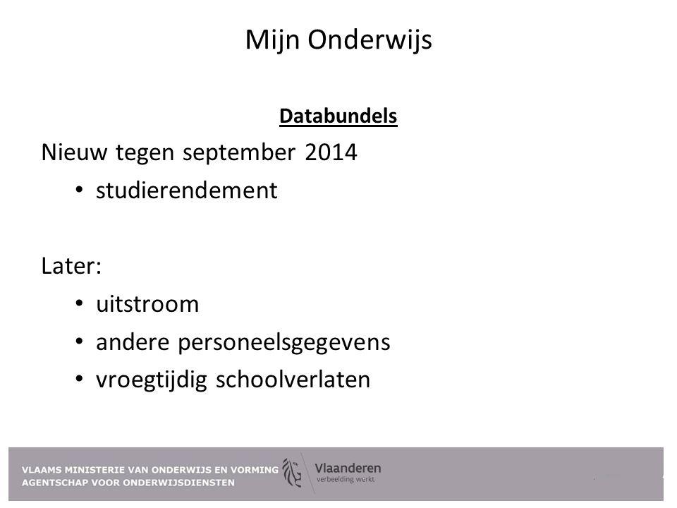 Mijn Onderwijs Nieuw tegen september 2014 studierendement Later: