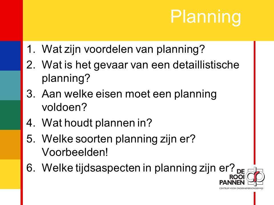 Planning Wat zijn voordelen van planning