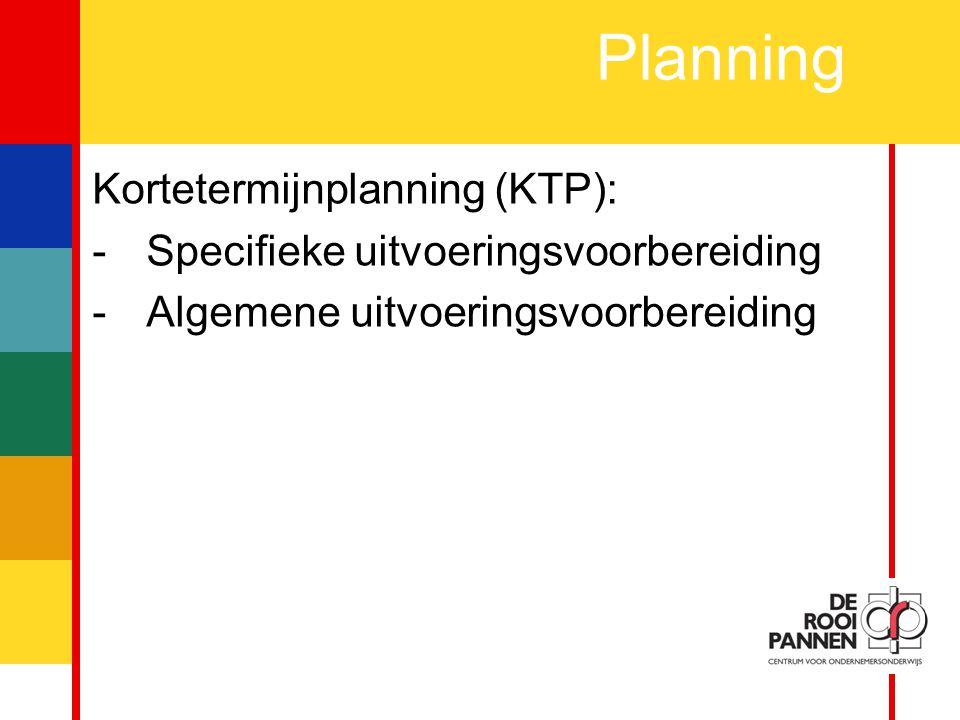 Planning Kortetermijnplanning (KTP):