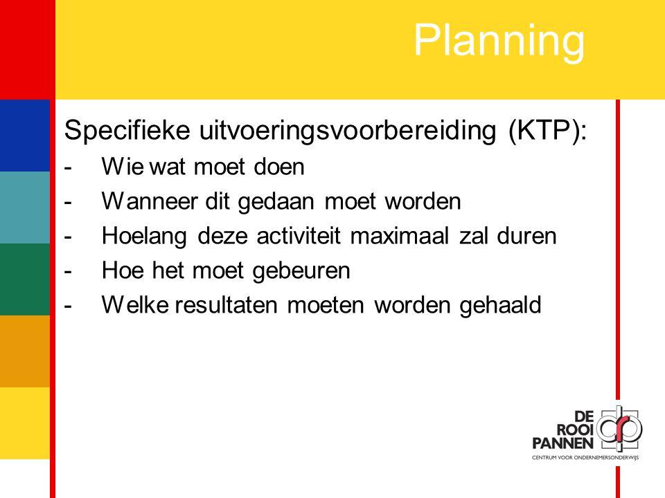 Planning Specifieke uitvoeringsvoorbereiding (KTP): Wie wat moet doen