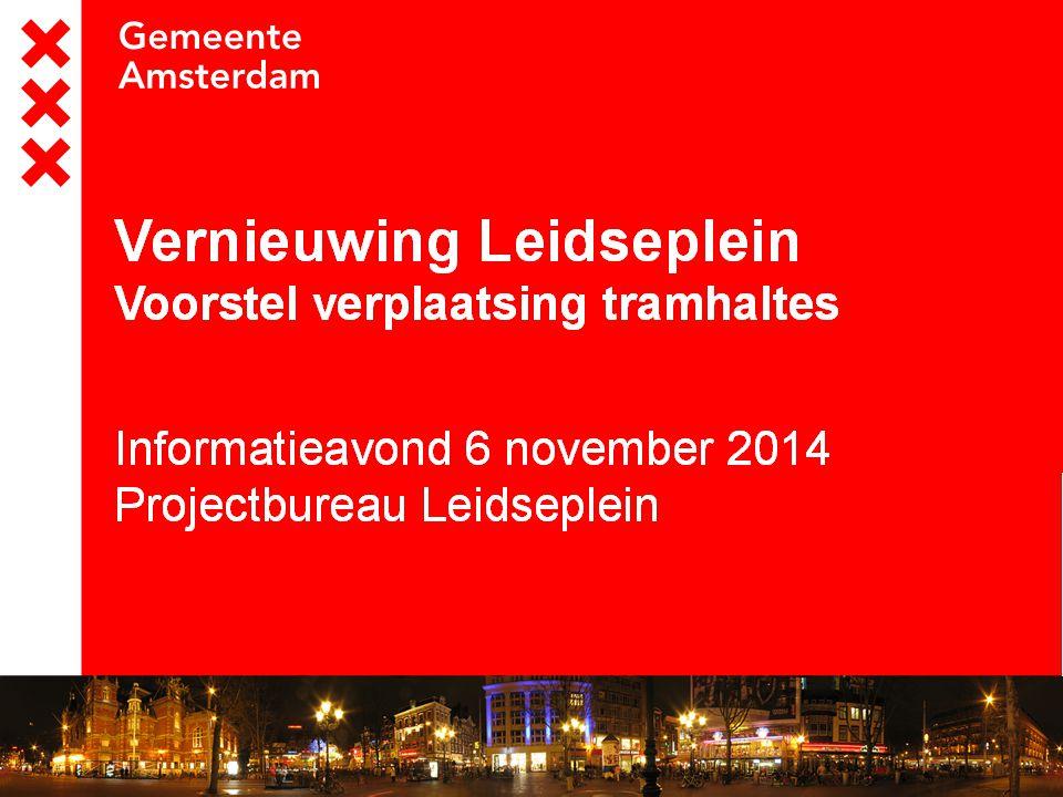 Vernieuwing Leidseplein Voorstel verplaatsing tramhaltes