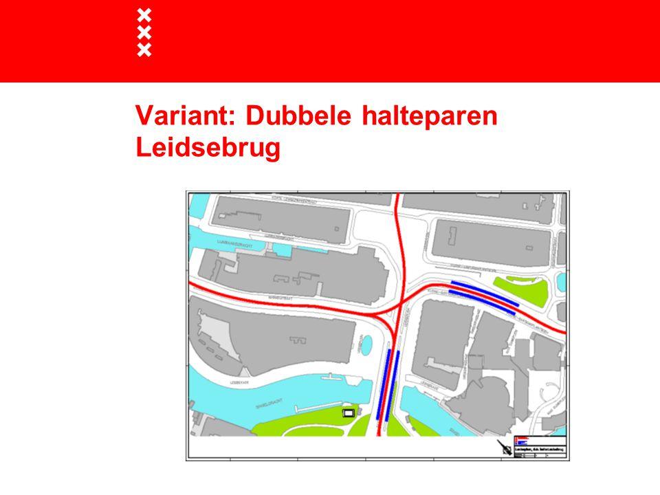 Variant: Dubbele halteparen Leidsebrug