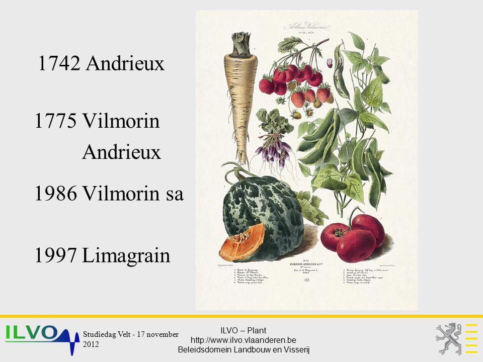 1742 Andrieux 1775 Vilmorin Andrieux 1986 Vilmorin sa 1997 Limagrain