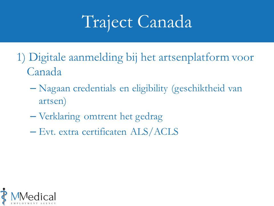 Traject Canada 1) Digitale aanmelding bij het artsenplatform voor Canada. Nagaan credentials en eligibility (geschiktheid van artsen)