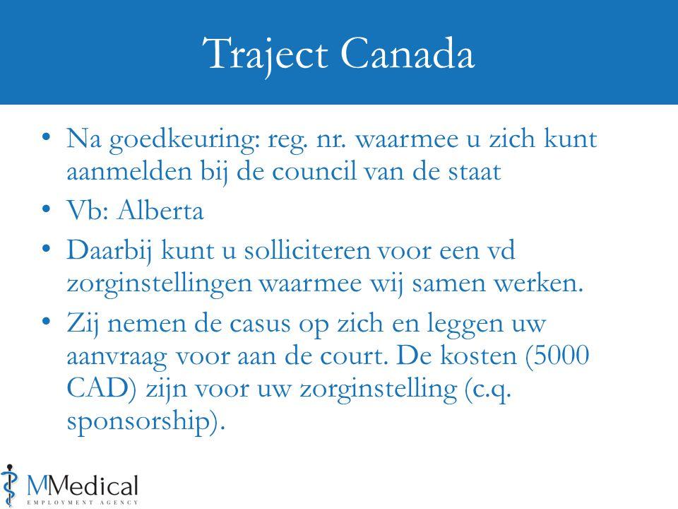 Traject Canada Na goedkeuring: reg. nr. waarmee u zich kunt aanmelden bij de council van de staat. Vb: Alberta.