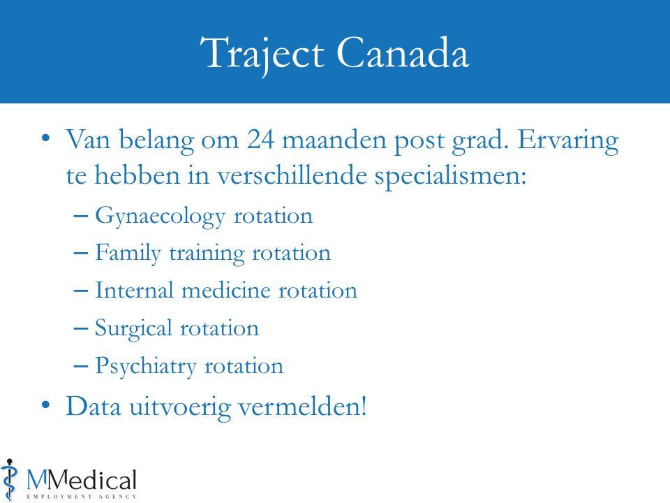 Traject Canada Van belang om 24 maanden post grad. Ervaring te hebben in verschillende specialismen: