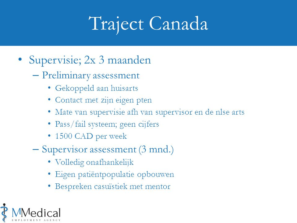 Traject Canada Supervisie; 2x 3 maanden Preliminary assessment