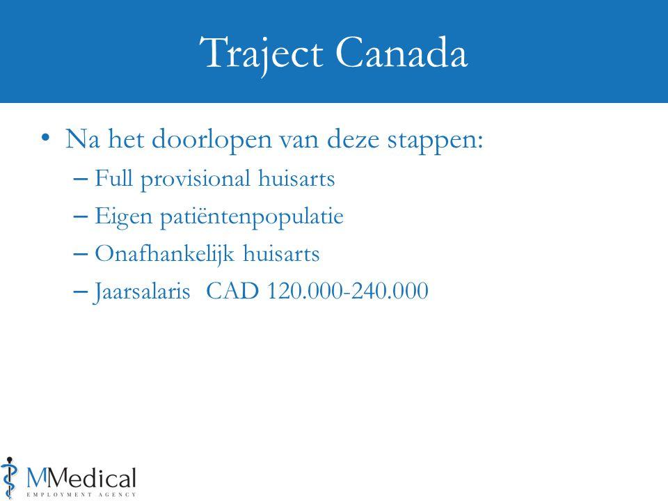 Traject Canada Na het doorlopen van deze stappen: