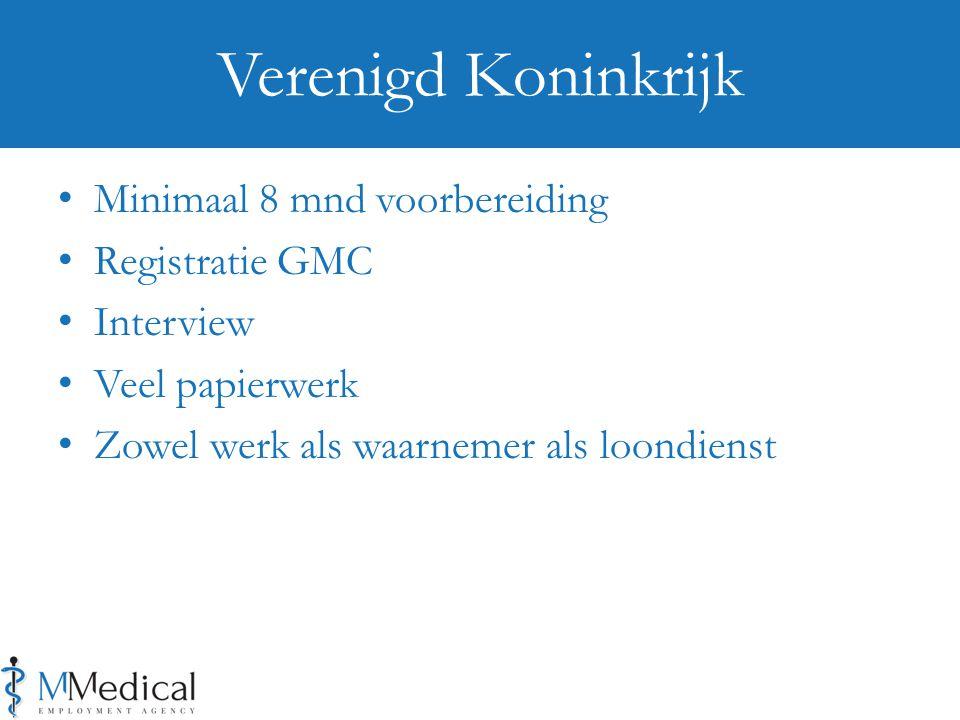 Verenigd Koninkrijk Minimaal 8 mnd voorbereiding Registratie GMC