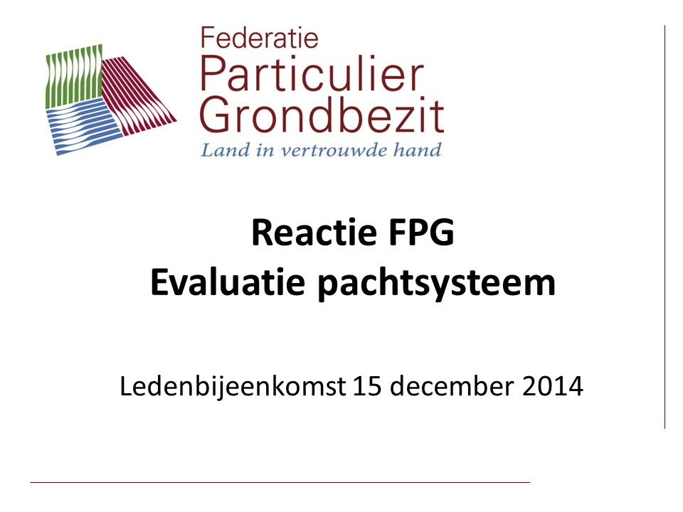 Reactie FPG Evaluatie pachtsysteem