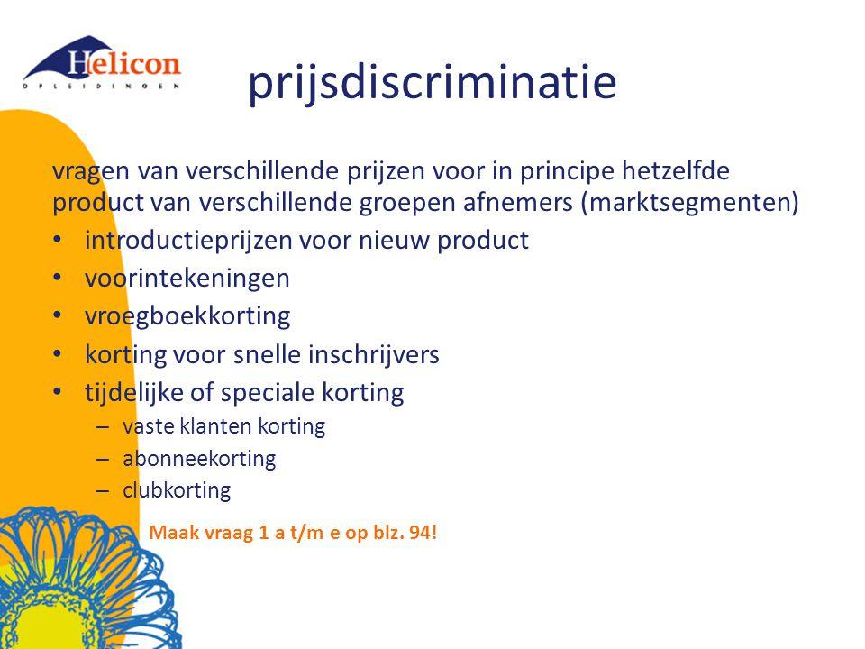 prijsdiscriminatie Maak vraag 1 a t/m e op blz. 94!