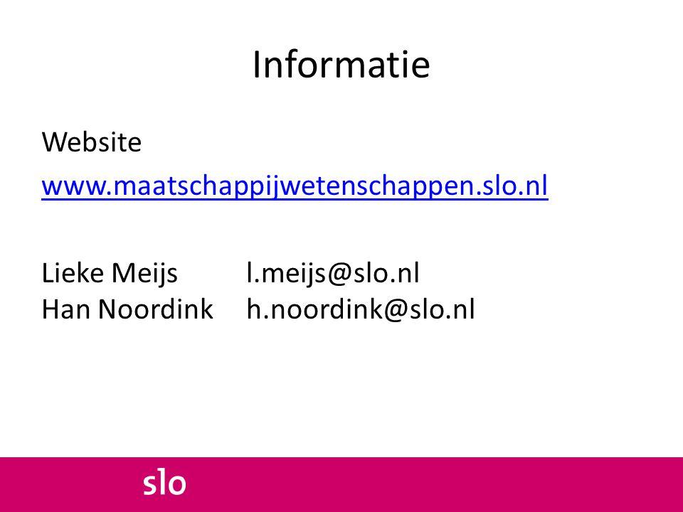 Informatie Website www.maatschappijwetenschappen.slo.nl Lieke Meijs l.meijs@slo.nl Han Noordink h.noordink@slo.nl